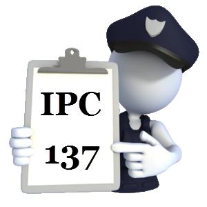 Indian Penal Code IPC-137