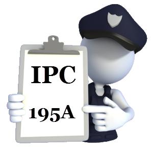 Indian Penal Code IPC-195A