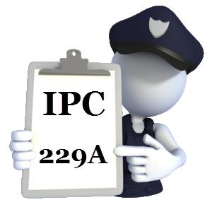 Indian Penal Code IPC-229A