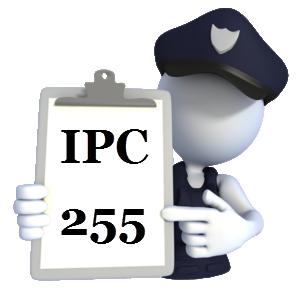 Indian Penal Code IPC-255
