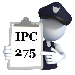 Indian Penal Code IPC-275