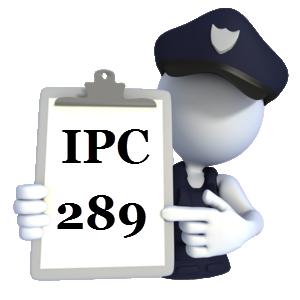Indian Penal Code IPC-289