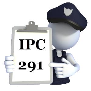 Indian Penal Code IPC-291