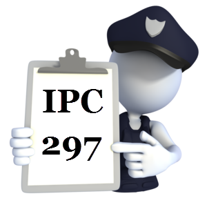 Indian Penal Code IPC-297