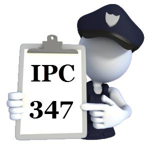 Indian Penal Code IPC-347